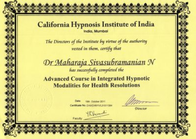 Advanced course in integrated hypnotic modalities for health resolutions, Certificate from California Hypnosis Institute of India. Dr Maharaja SivaSubramanian N.