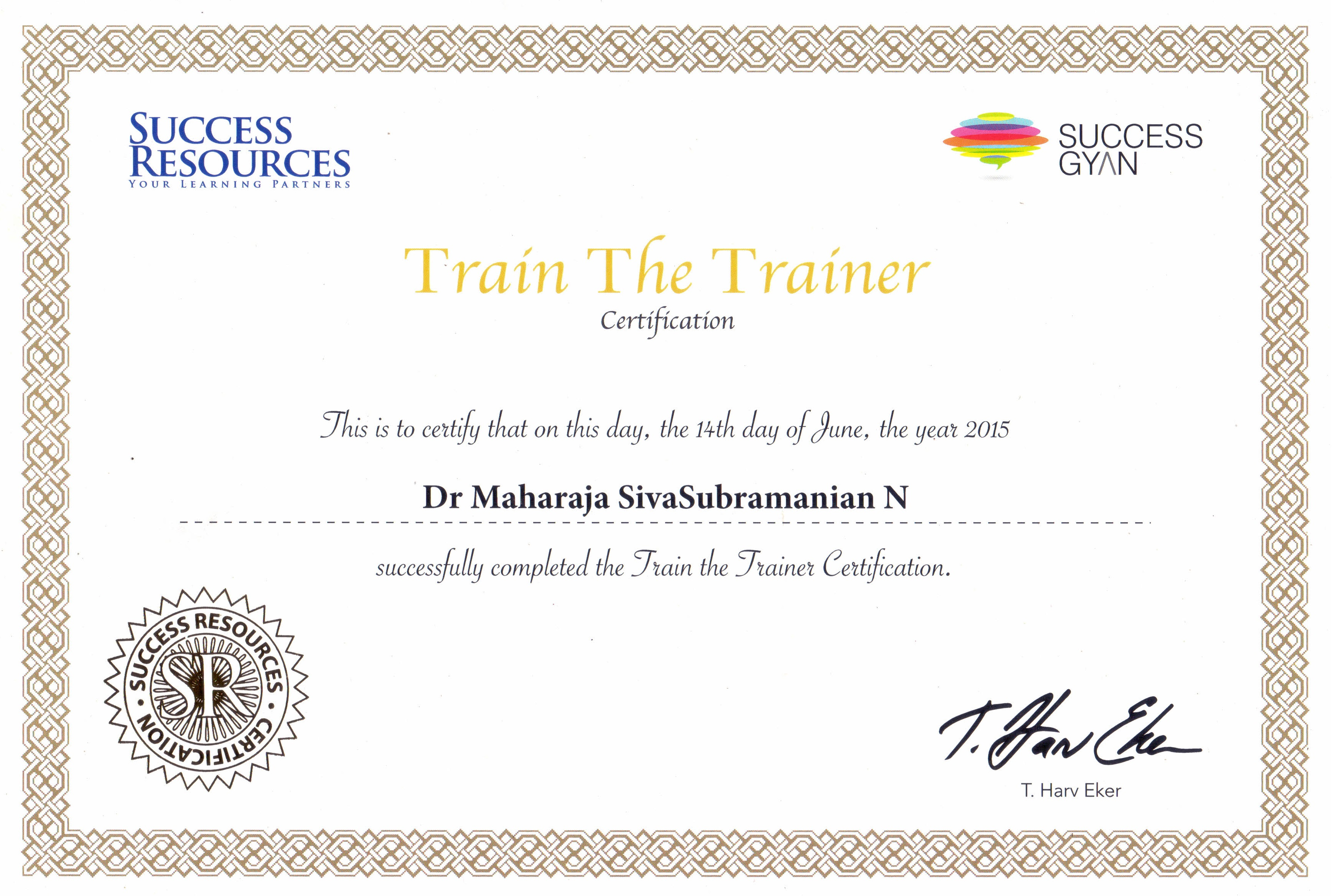 Dr Maharaja SivaSubramanian N. My Train the Trainer Certification from Success Resources.